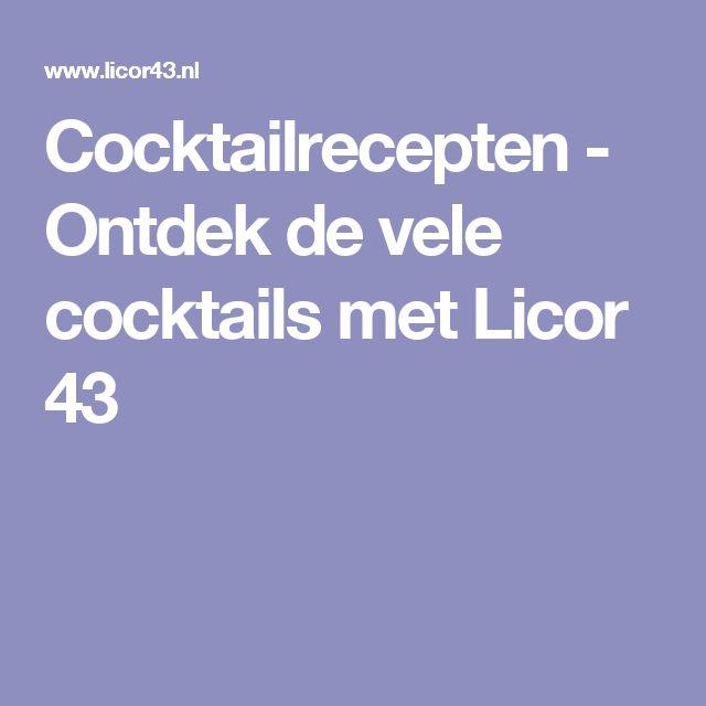 Cocktailrecepten - Ontdek de vele cocktails met Licor 43