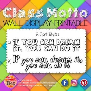"""If you can dream it, you can do it"" The idea behind this motto is that it becomes not only your class motto but is an activity to do together as a class in that first week of the school year. ☀Depending on the number of children in your"