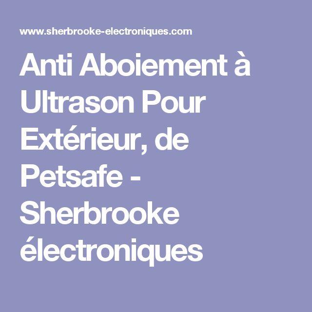 Anti Aboiement à Ultrason Pour Extérieur, de Petsafe - Sherbrooke électroniques