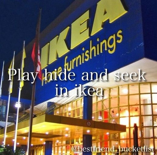 Play kide and seek in Ikea! Sounds fun!