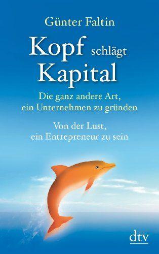 Kopf schlägt Kapital: Die ganz andere Art, ein Unternehmen zu gründen Von der Lust, ein Entrepreneur zu sein von Günter Faltin http://www.amazon.de/dp/3423347570/ref=cm_sw_r_pi_dp_qpEsvb1VMFHKC