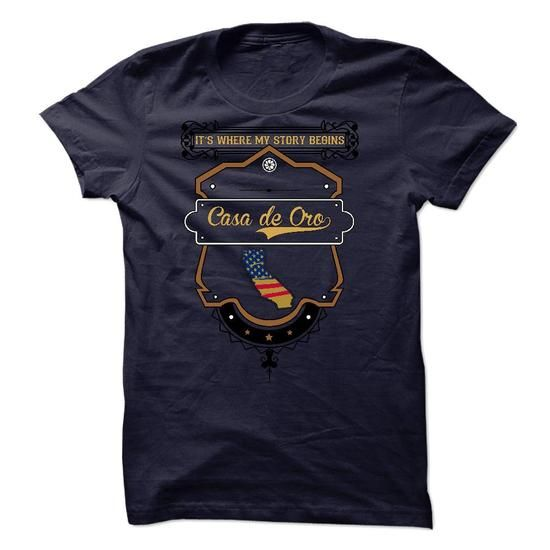 Casa de Oro - California is Where Your Story Begins 0603 T-Shirts, Hoodies (23.99$ ==► BUY Now!)