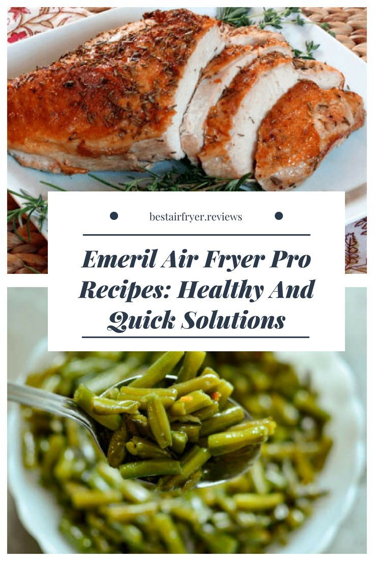 Emeril Air Fryer Pro Recipes: Healthy And Quick Solutions Emeril