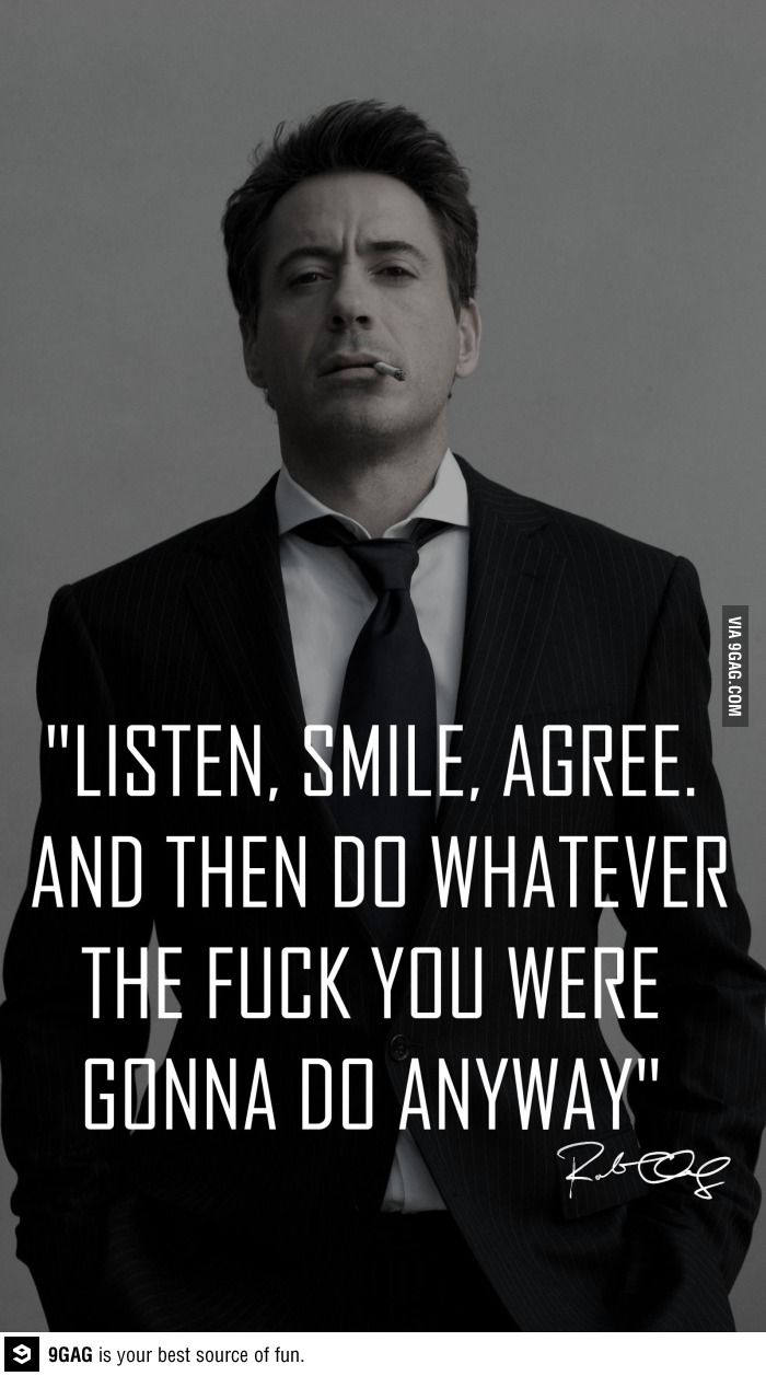 Listen, smile, agree.
