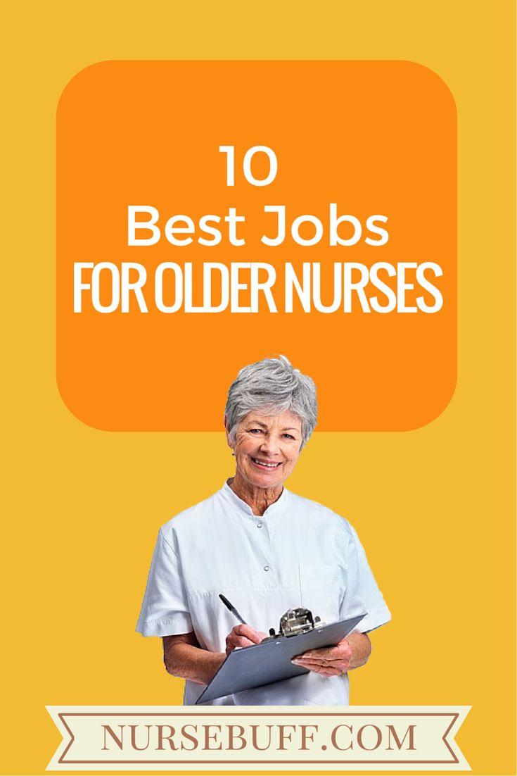 10 Best Jobs for Older Nurses #Nursebuff #Nurse #Jobs