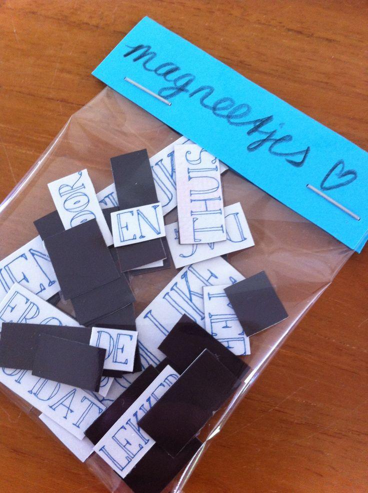 magneetjes gemaakt m.b.v. magneetplakband van de HEMA. Leuke tekst erop of losse letters ( ....voor op de koelkast...;)