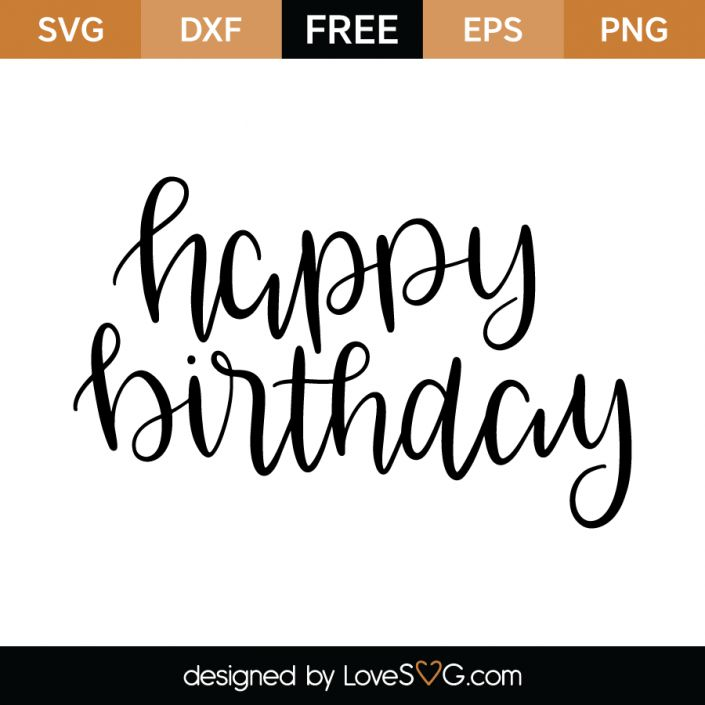 *** FREE SVG CUT FILE for Cricut, Silhouette and more *** Happy Birthday