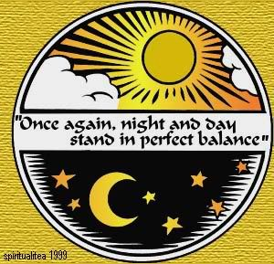 Spring Equinox/Fall Equinox ~ Night & Day In Perfect Balance. These are days are feminine in nature.