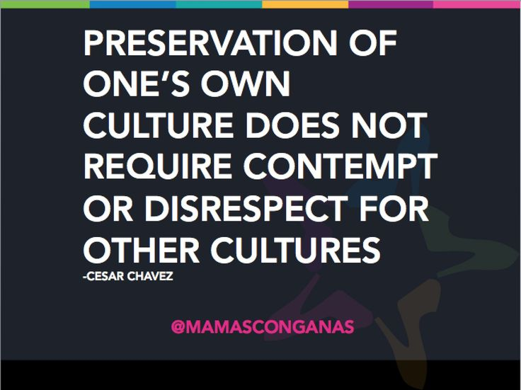 Preservation of one's own culture does not require contempt or disrespect for other cultures - Cesar Chavez