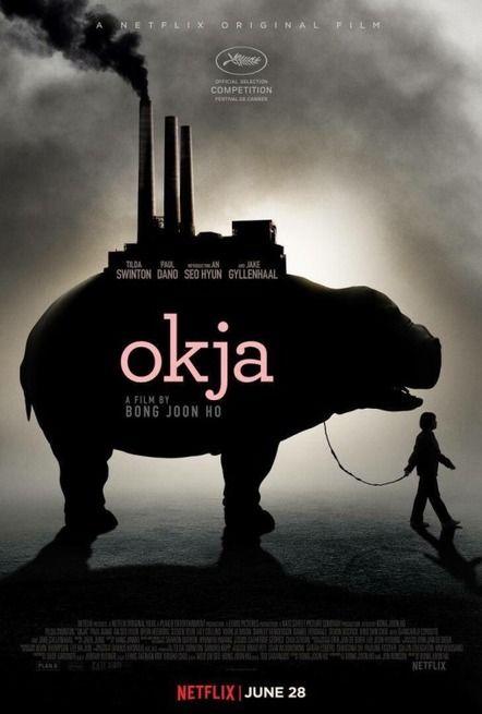 Okja Corea del Sud, USA: 2017 Genere: Avventura Durata: 120' Regia: Joon Ho Bong Con: Ahn Seo-Hyun, Tilda Swinton, Jake Gyllenhaal, Paul Dano, Steve