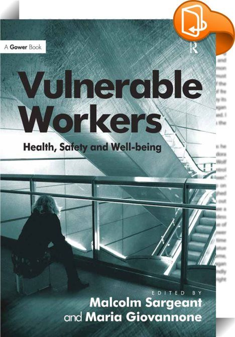 Vulnerable Workers    :  The leading academic authorities contributing to this book have been involved in major studies carried out for international organisations, individual governments, and national trades' union organisations; in Vulnerable Workers they consider the growth of job insecurity, the prevalence of flexible or temporary work, and the emergence of precarious forms of self-employment. They look at the new market economies of post-communist Eastern Europe and China, where e...