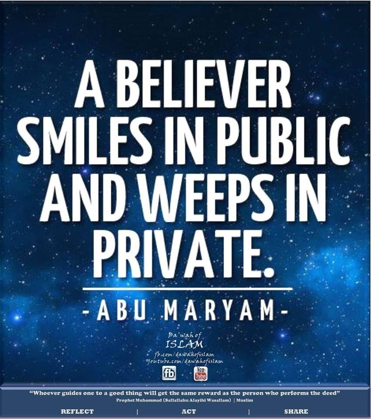 A believer smiles in public and weeps in private