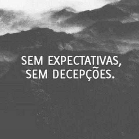 Sem expectativas, sem decepções