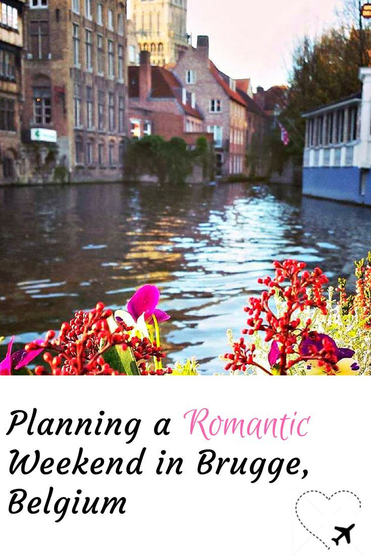 Tips for planning a wonderful, #romantic weekend in #Brugge, #Belgium #travelitiinerary #romance #romanticgetaway