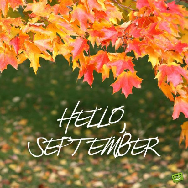 Hello, September.