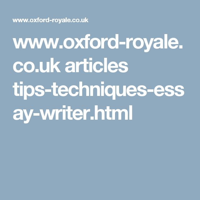 www.oxford-royale.co.uk articles tips-techniques-essay-writer.html