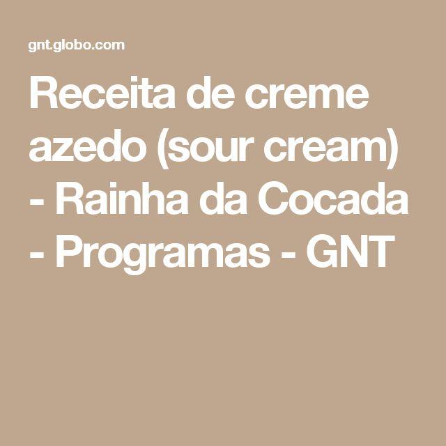 Receita de creme azedo (sour cream) - Rainha da Cocada - Programas - GNT