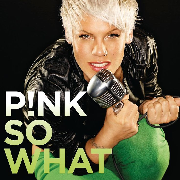 P!nk - So What - Single (2008)   Breakup songs, Best