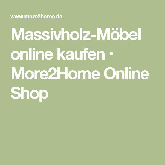 Massivholz-Möbel online kaufen • More2Home Online Shop
