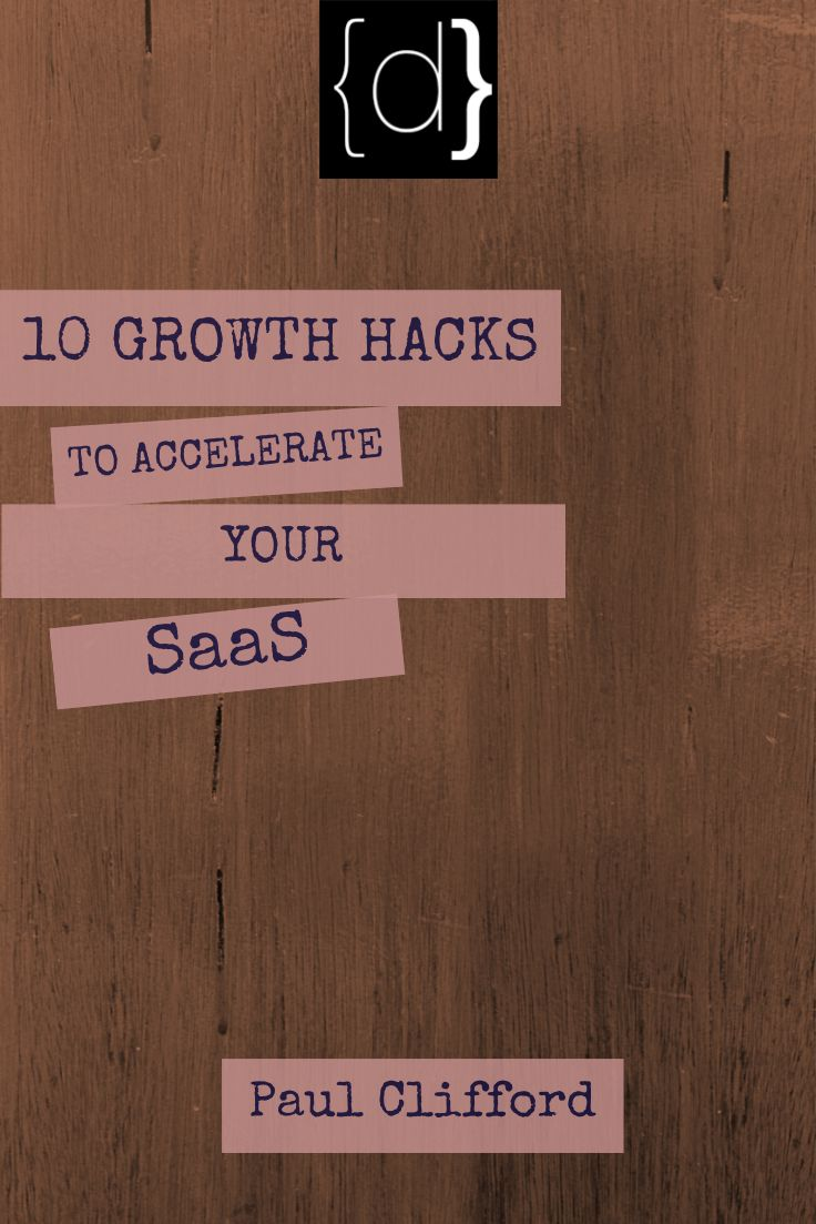 http://www.disruptware.com/business/10-growth-hacks-to-accelerate-your-saas/