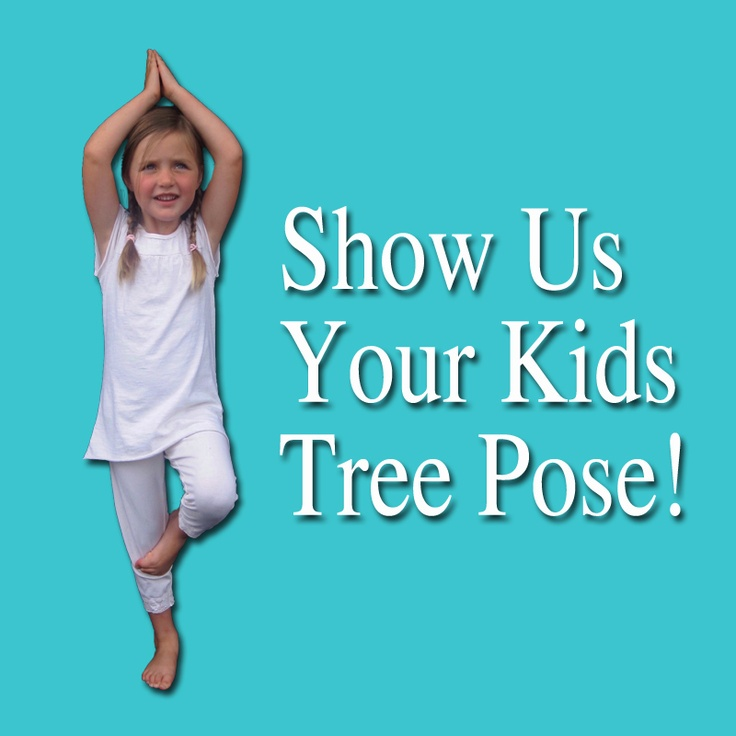 take a pic of your kids doing the tree pose and upload it to fb!