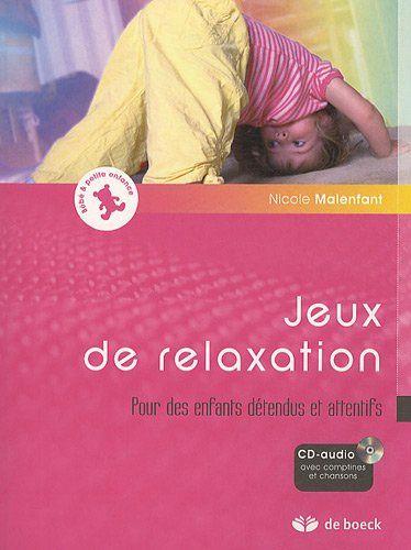Jeux de relaxation : Pour des enfants détendus et attentifs 1CD audio: Nicole Malenfant: Livres
