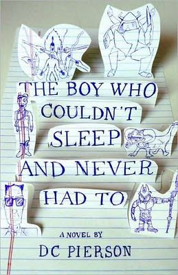 the boy who couldn't sleep and never had to by dc pierson, cover design by yentus and dc pierson