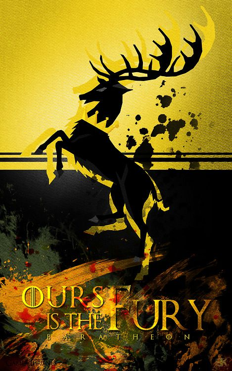 """Ours is the Fury"" - Baratheon"