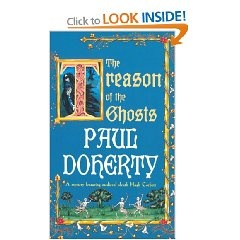 The Treason Of Ghosts by Paul Doherty - this is a wonderful Medieval mystery novel set in the early 1300s in England.