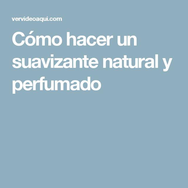 Cómo hacer un suavizante natural y perfumado