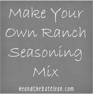 Clean Eat Recipe :Make Your Own Ranch Seasoning Mix | He and She Eat Clean