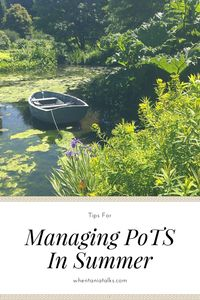 Tips For Managing PoTS In Summer | Managing postural orthostatic tachycardia syndrome can be difficult and many people find the heat of summer makes their symptoms worse. Check out my tips for managing PoTS in summer!