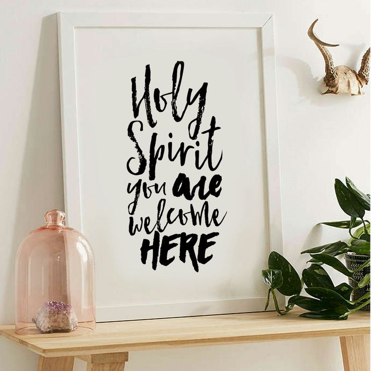 Holy Spirit you are welcome here!