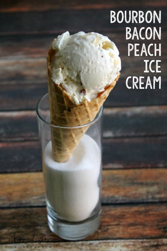 Bourbon Bacon Peach Ice Cream | White Lights on Wednesday #baconmonth ...