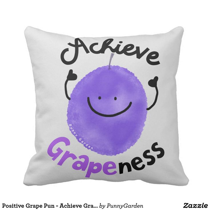 Positive Grape Pun - Achieve Grapeness Pillow #punnygarden #positivethinking #positivity #quotes #motivationalquotes #pillow #grapes