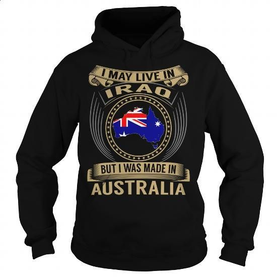 Live in Iraq - Made in Australia - Special - #funny tshirts #dress shirts for…