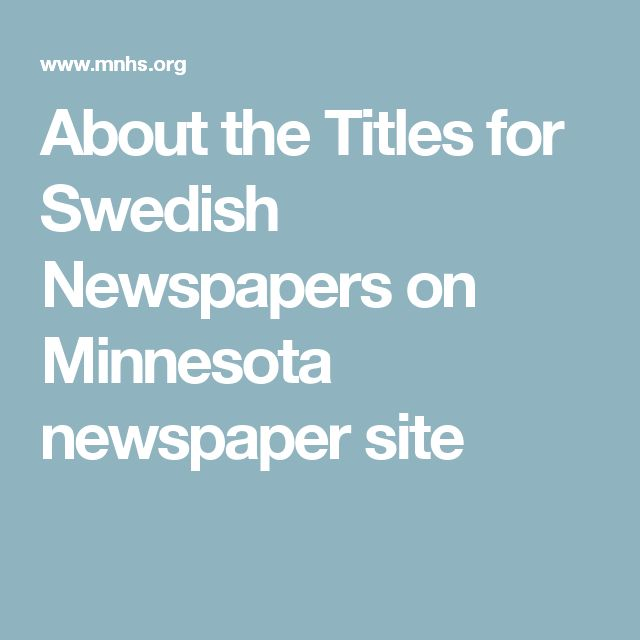 About the Titles for Swedish Newspapers on Minnesota newspaper site
