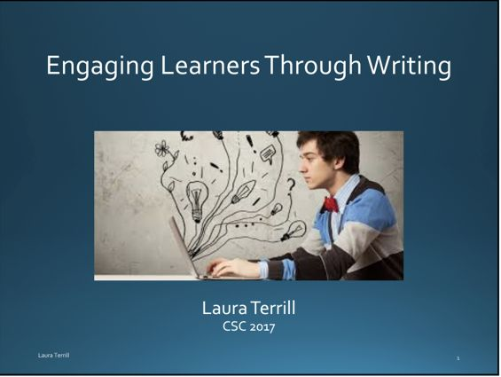 Engaging Learners Through Writing, presented by Laura Terrill