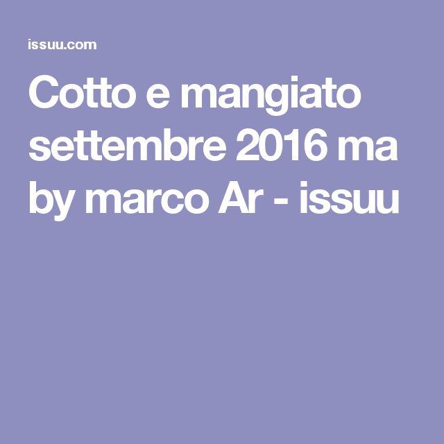 Cotto e mangiato settembre 2016 ma by marco Ar  - issuu