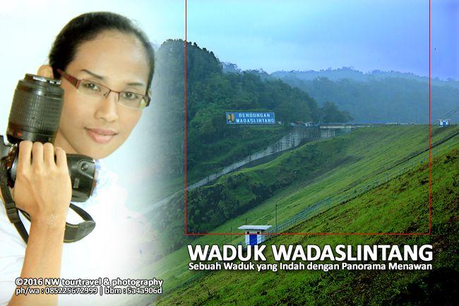 Nurmalia Windy: WADUK WADASLINTANG - Sebuah Waduk yang Indah denga...