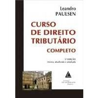 Curso de direito tributário : completo / Leandro Paulsen