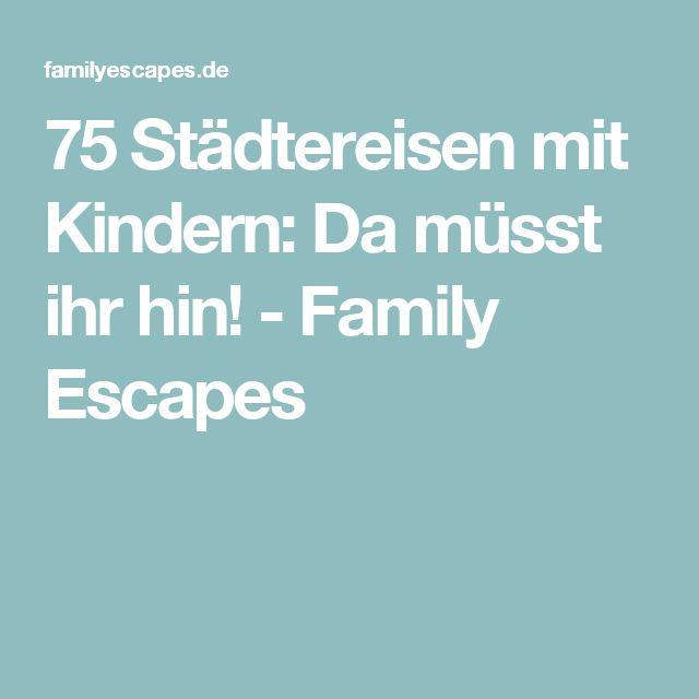 75 Städtereisen mit Kindern: Da müsst ihr hin! - Family Escapes
