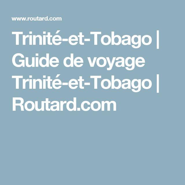 Trinité-et-Tobago   Guide de voyage Trinité-et-Tobago   Routard.com