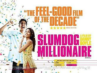 Slumdog Millionaire is a 2008 British drama film directed by Danny Boyle, written by Simon Beaufoy, and co-directed in India by Loveleen Tandan. [2] It is an adaptation of the novel Q & A (2005) by Indian author and diplomat Vikas Swarup. Set and filmed in India, the film tells the story of Jamal Malik, a young man from the Juhu slums of Mumbai who appears on the Indian version of Who Wants to Be a Millionaire? (Kaun Banega Crorepati in the Hindi version) and exceeds people's expectations…