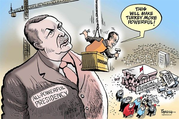 2/15/17 Paresh Nath - The Khaleej Times, UAE - Erdogan for new powers - English - Erdogan, Turkey, Turkish Presidency, Judicial independence, free press, building image, all powerful, democracy