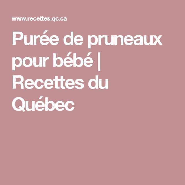 Purée de pruneaux pour bébé   Recettes du Québec