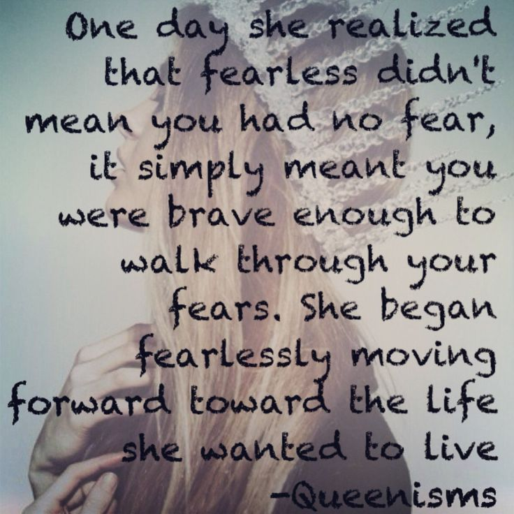 she began fearlessly moving forward toward the life she wanted to live