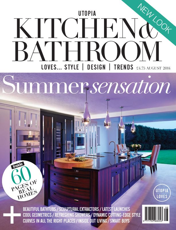 The August 2014 Issue Of Utopia Kitchen Bathroom Magazine On Sale NOW Subscribe Now