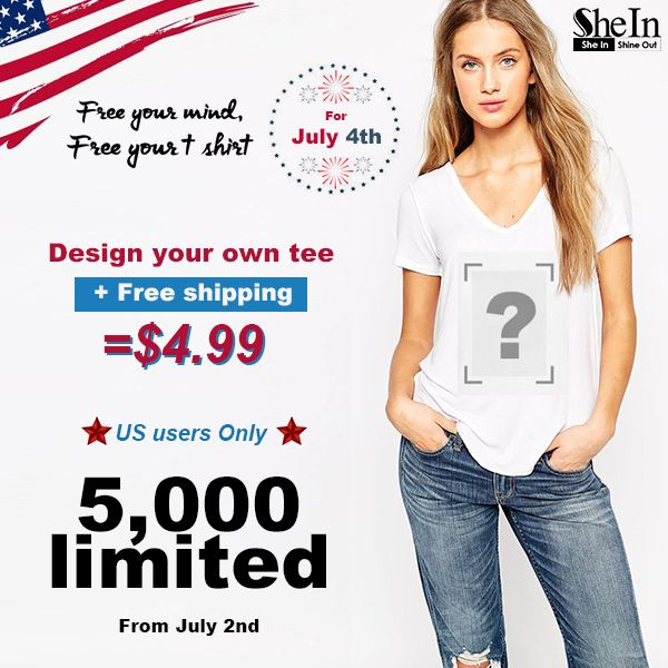""">>Design your own Tee at $4.99<< For US New Registered Users Only. Steps: 1.Follow: SheIn_Official 2.Repin and copy the link. 3.Click: http://us.shein.com/index.php?model=custom&action=register&utm_source=pinterest.com&utm_medium=post&utm_campaign=usdesigntee20150702&url_from=usdesigntee20150702  Register at SheIn and paste your repinned link. 4.Design your own unique tee by uploading an image. 5 Click """"Buy Now"""" and wait for the unique item!"""
