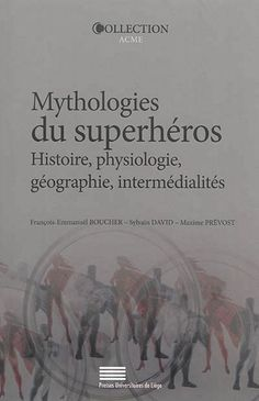 """306.48 BOUMythologies du superhéros / F. - E. Boucher. """"Les superhéros, demi-dieux d'un monde sans Dieu, constituent collectivement une mythologie laïque se diffractant en sous-ensembles de mythes modernes. """""""